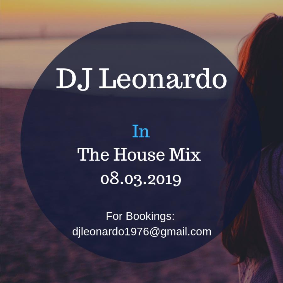 DJ Leonardo in the House Mix 08/03/2019