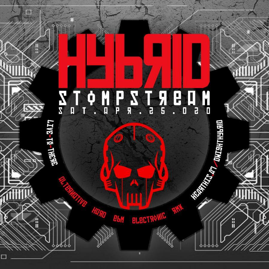 HYBRID // STOMPSTREAM Live-To-There :: Sat.Apr.25.020. ::