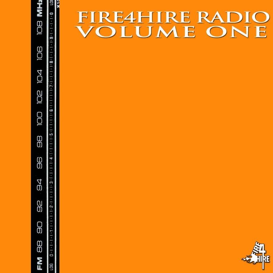 Fire 4 Hire Radio Vol. 1