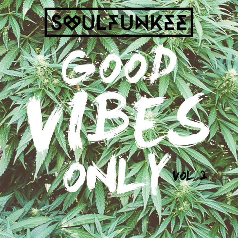 Good Vibes Only Vol 2 (420 Edition)