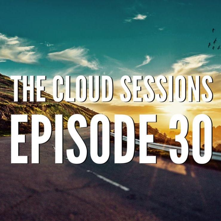 The Cloud Sessions Episode 30