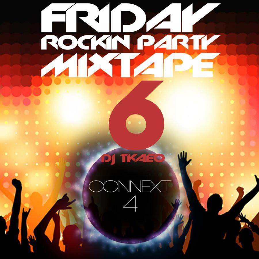 FRIDAY ROCKIN PARTY MIXTAPE #6 - TheTKaeo - Serato DJ ...
