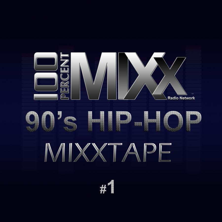 100 PERCENT MIXX 90's Hip-Hop Mixxtape #1