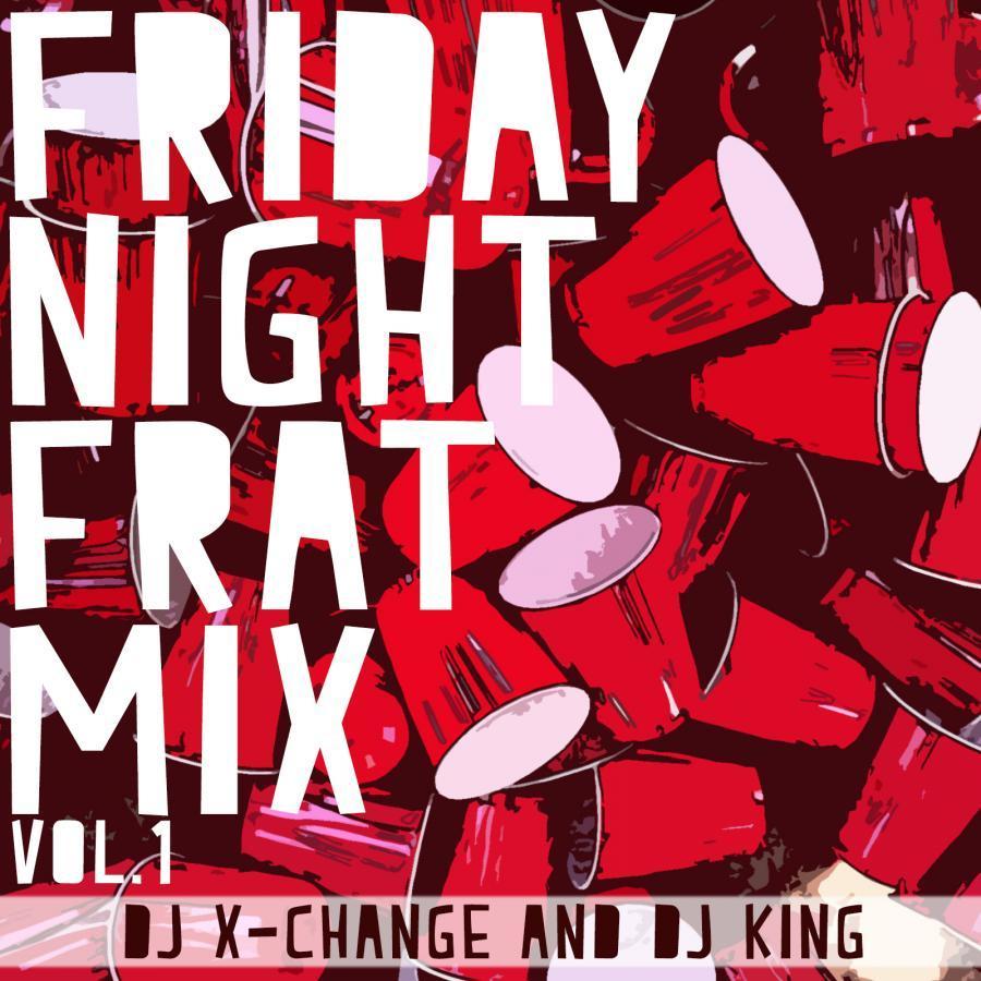 Friday Night Frat Mix Vol. 1