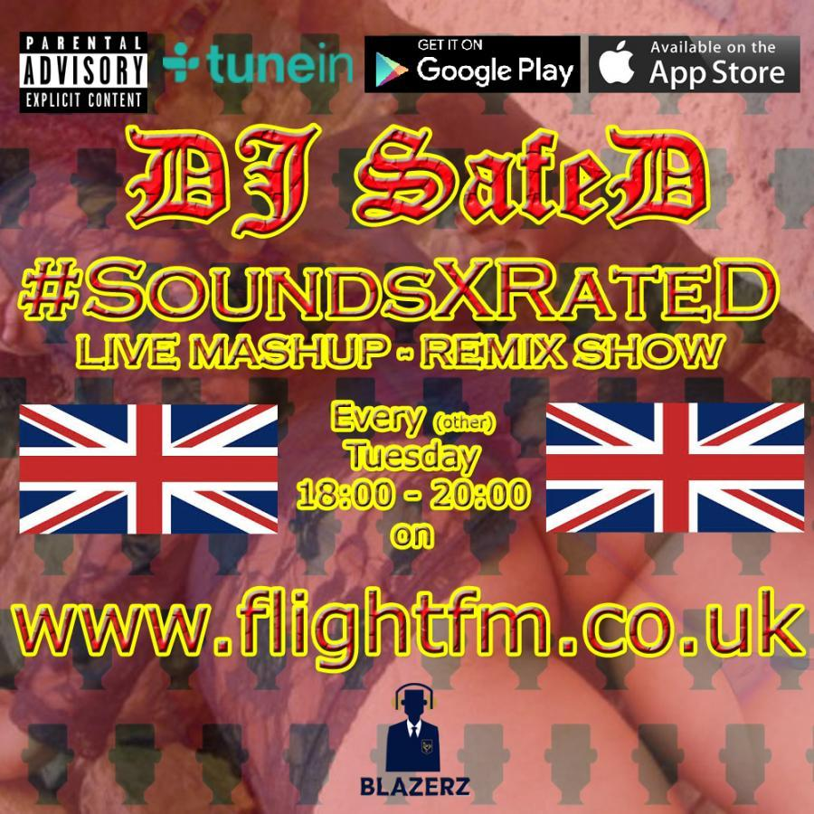 DJ SafeD - #SoundsXrated Show - Flight London FM - Tuesday - 13-11-18 - FB Live - (6-8pm GMT) #MegaM