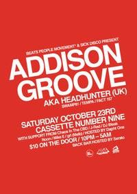 BPM & Sick Disco Pres. Addison Groove (UK) 23/10/10