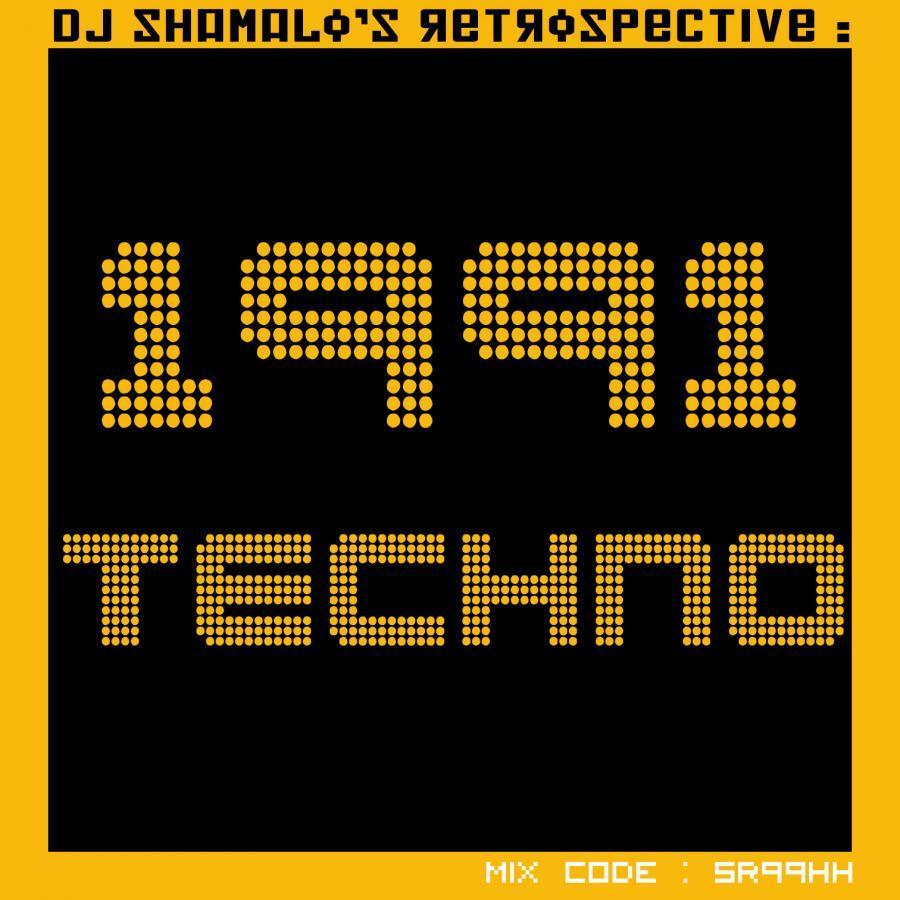 Shamalo's Retrospective : 1991 Techno & Early Hardcore
