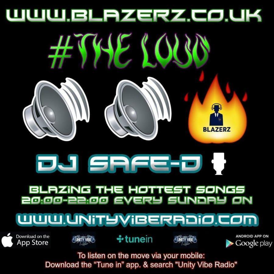 DJ Safe-D - #TheLoudShow - Unity Vibe Radio - Sunday 20-08-17