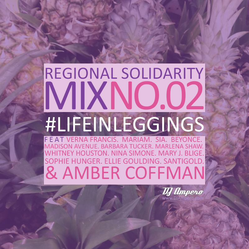 #LifeInLeggings Regional Solidarity Mix No. 02
