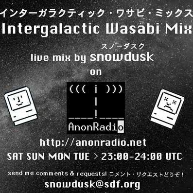 2016-10-22 / Intergalactic Wasabi Mix - live mix by snowdusk!