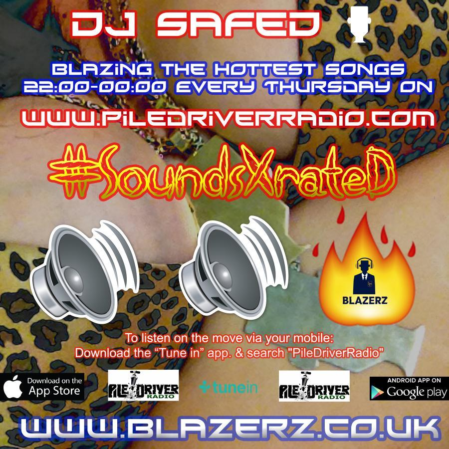 DJ SafeD - #SoundsXRateD Show on Pile Driver Radio UK - Thursday - 13-07-18 - (6-8 PM GMT)