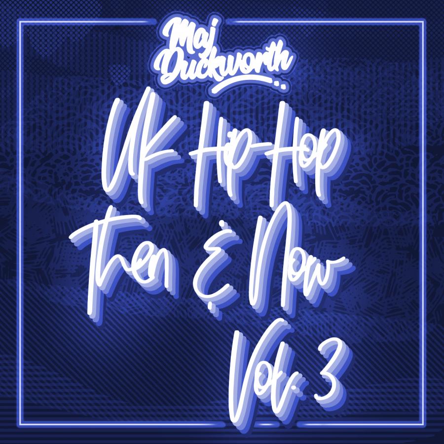 UK Hip-Hop Then & Now Vol. 3
