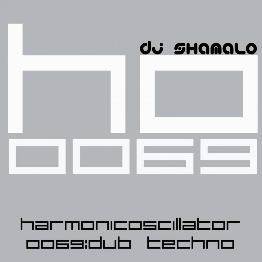 HarmonicOscillator#0069 : Dub Techno