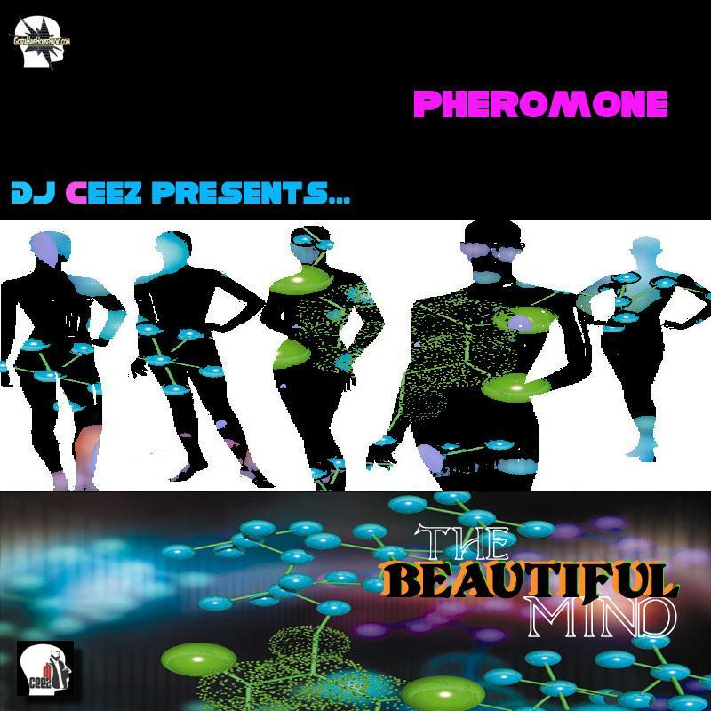 DJ Ceez Presents...Pheromone...The Beautiful Mind