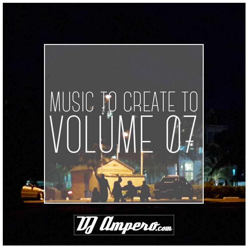 Music To Create To - Vol. 07