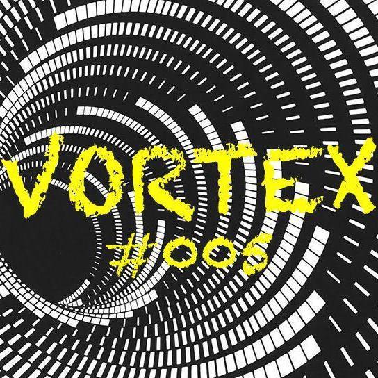 VORTEX #005