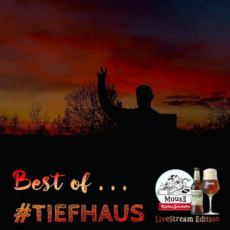 Best of ... #TIEFHAUS LiveStream 24.04.2020