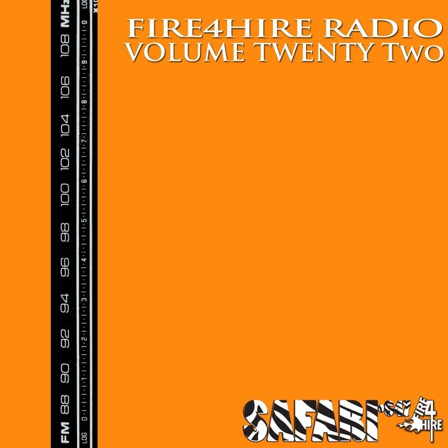 Fire 4 Hire Radio Vol. 22