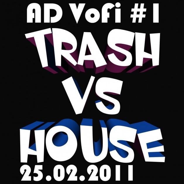 AD Trash vs House VoFi