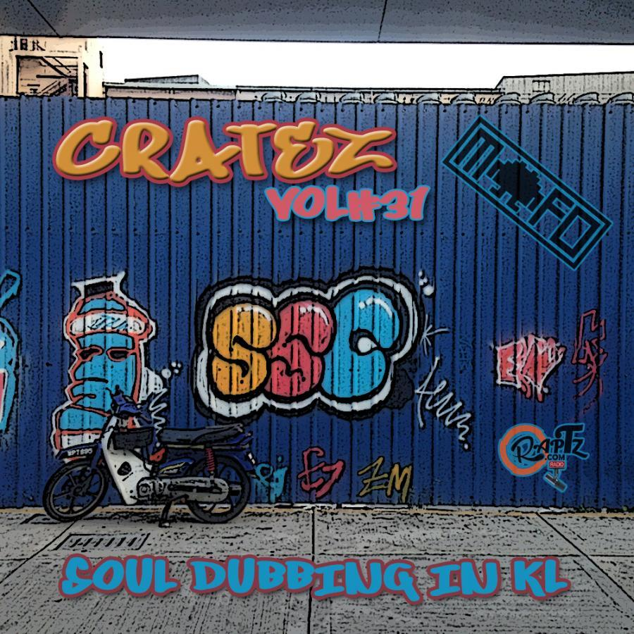 THE CRATEZ SHOW #31 Soul Dubbing in KL