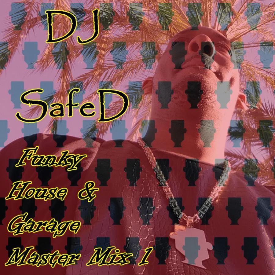 DJ SafeD - Funky, House & Garage Master Mix (Part 1)