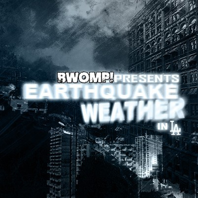 4/20/11 - BWOMP! Presents Earthquake Weather w/ Guest DJ TMinus
