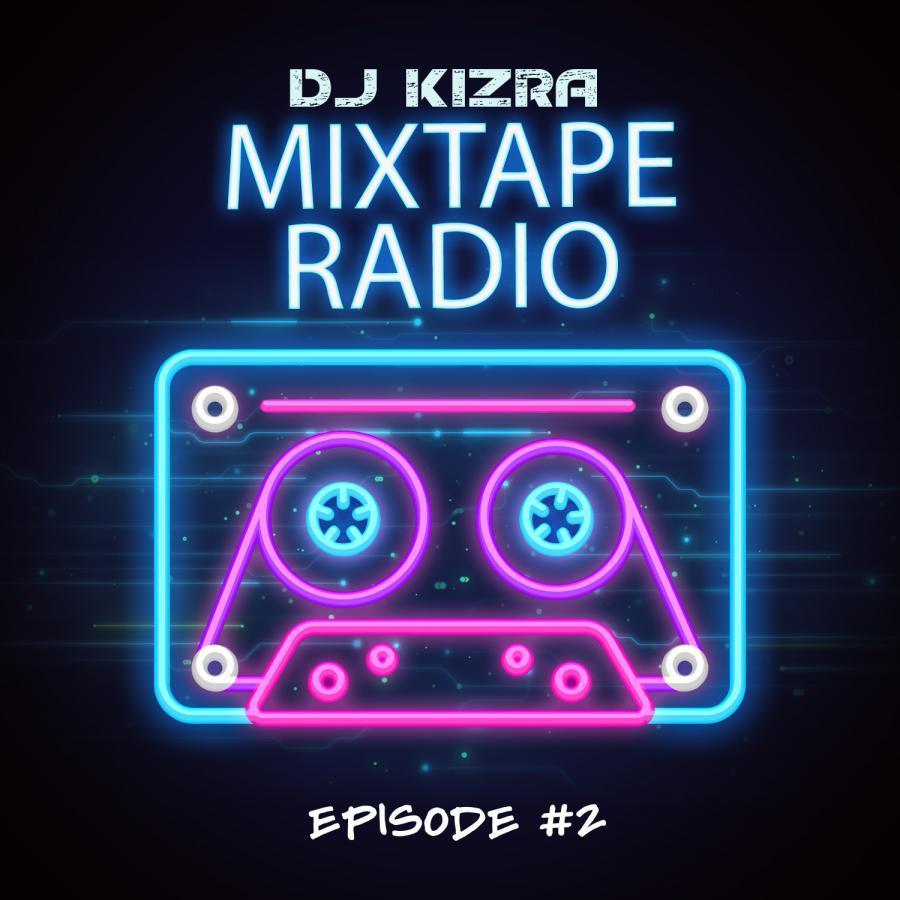 Mixtape Radio Episode #2