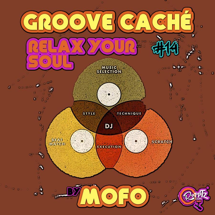 GROOVE CACHÉ #14- RELAX YOUR SOUL