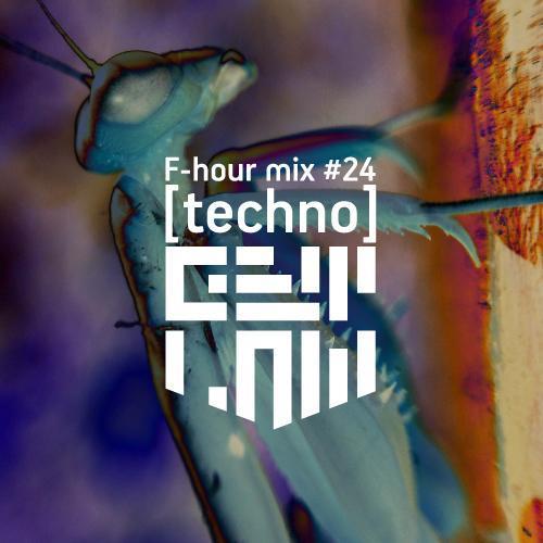 F-hour mix #24 [techno]