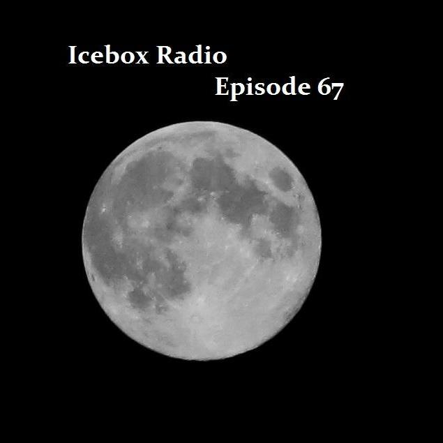 Icebox Radio Show Episode 67