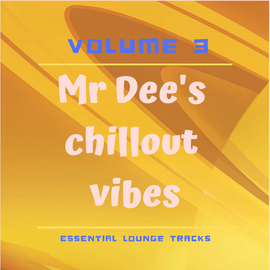 Mr Dee's chillout vibes Vol. 3