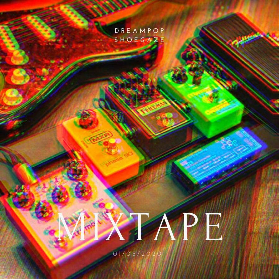 DreamPop/Shoegaze Mixtape 1/5/2020