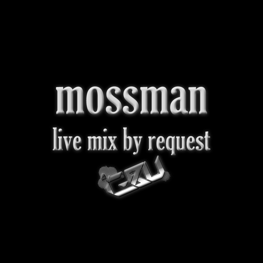 Mossman Live Mix by Request