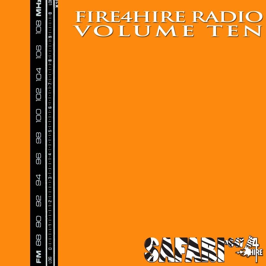 Fire 4 Hire Radio Vol. 10