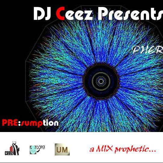 DJ Ceez Presents...Pheromone...PRE:sumption
