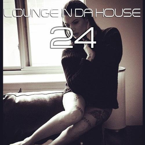 Lounge in da House 24 (Totowa Style)