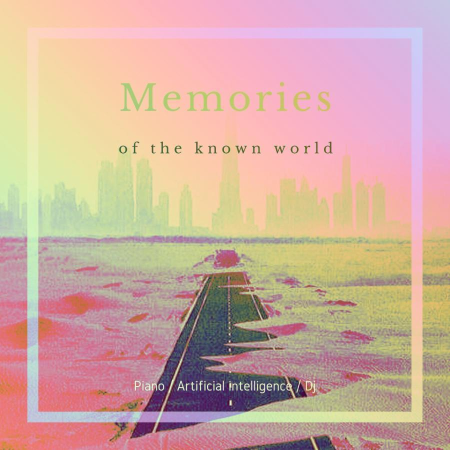 Memories of the known world