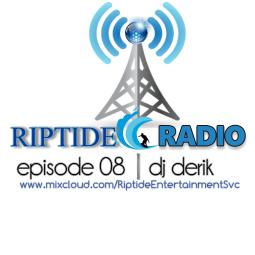 RIPTIDE RADIO - Episode 8 - DJ Derik
