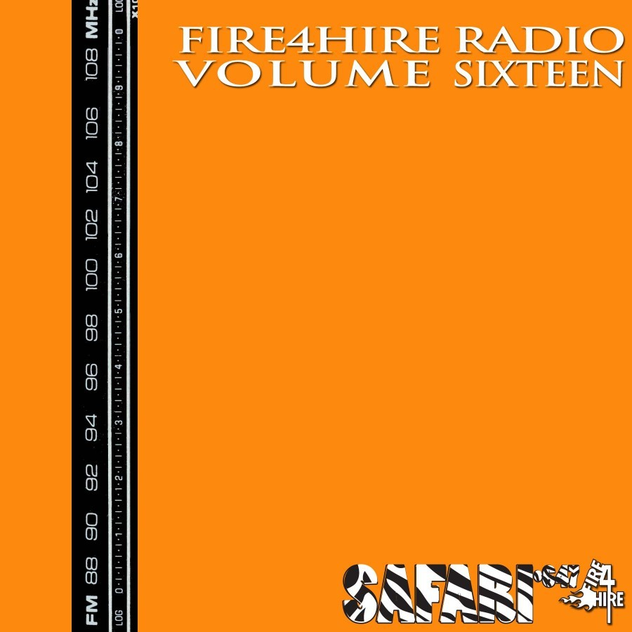 Fire 4 Hire Radio Vol. 16