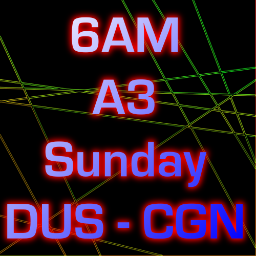 6AM Sunday A3 DUS-CGN