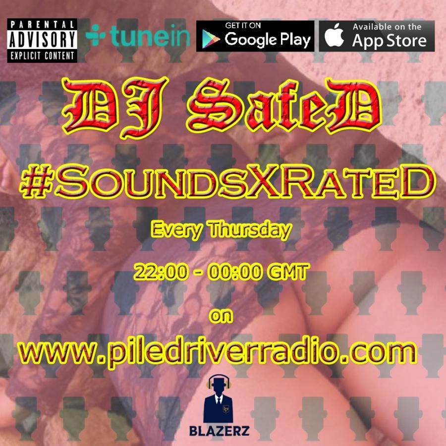 DJ SafeD - #SoundsXRateD Show - Piledriver Radio UK - Thursday - 01-11-18 (10pm - 12am  GMT)
