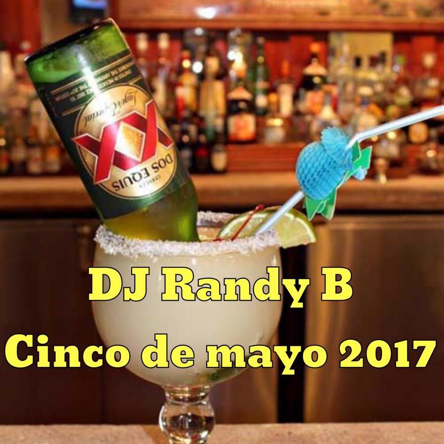 DJ Randy B - Cinco De Mayo 2017
