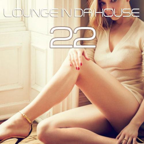 Lounge in da House 22
