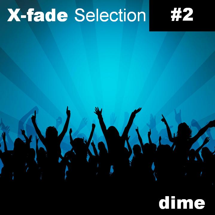 X-Fade Selection #2