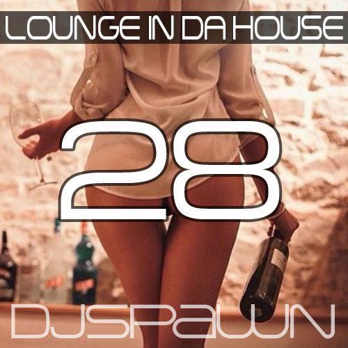 Lounge in da House 28