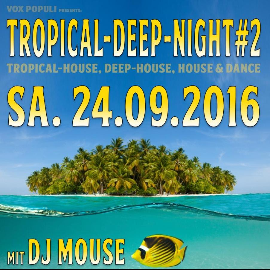 Tropical-Deep-Night #2 - 24 09 2016 - DJ MousE ch - Serato DJ Playlists