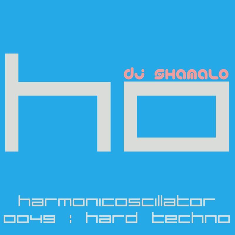 HarmonicOscillator#0049 : Hard Techno