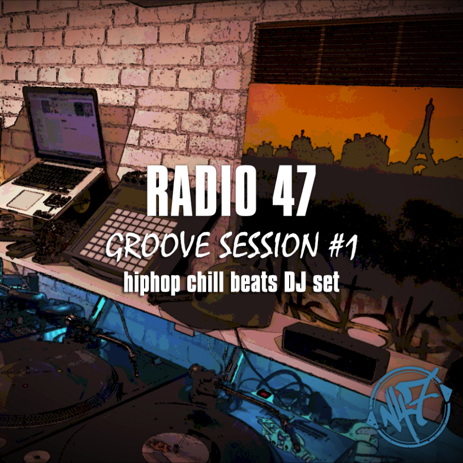 Radio 47 - Groove session #1