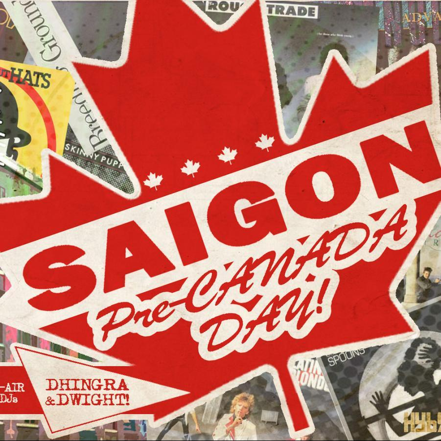 SAIGON Pre-Canada Day // Live-To-There :: Tues.June.30.020. ::