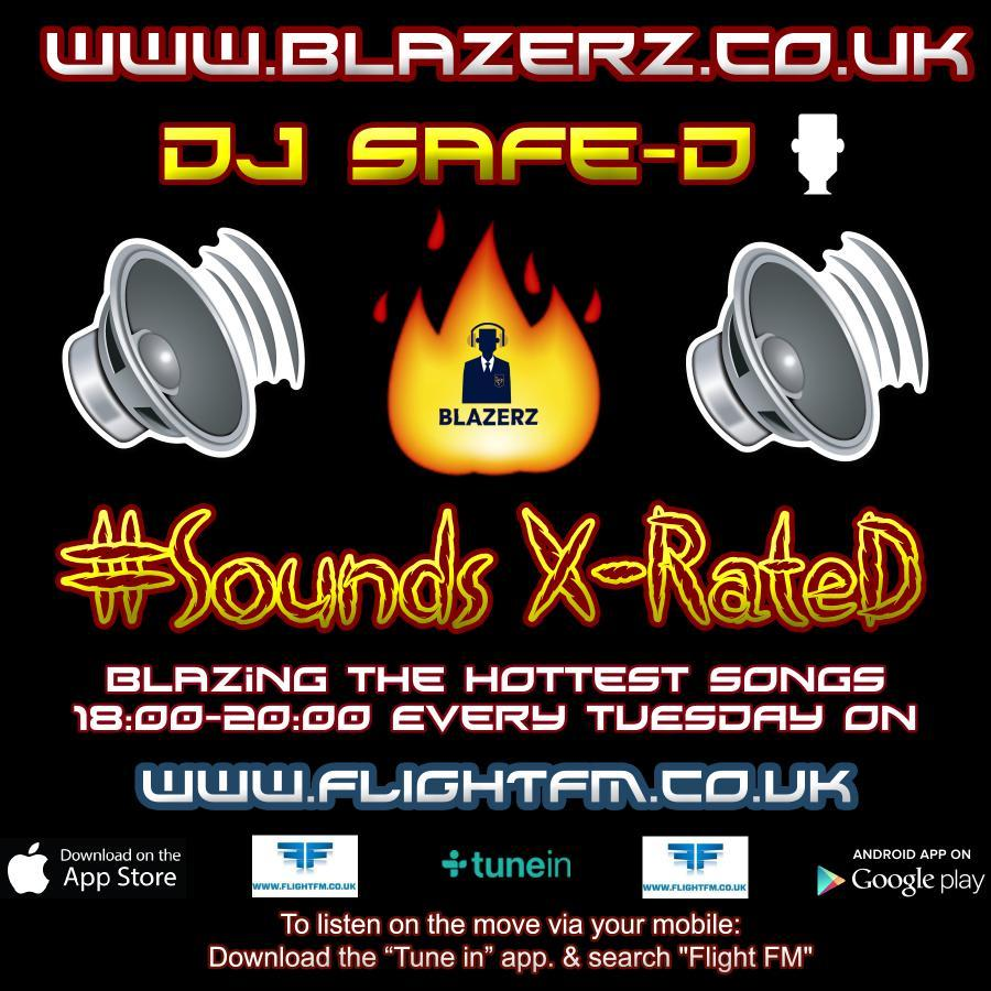 DJ SafeD - #SoundsXrated Show - Flight London FM - Tuesday - 03-04-18 - (6-8pm GMT)